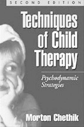 9781572305281: Techniques of Child Therapy, Second Edition: Psychodynamic Strategies