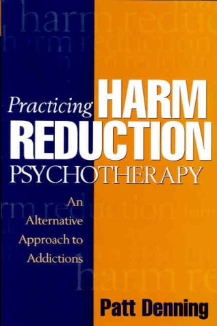 9781572305557: Practicing Harm Reduction Psychotherapy: An Alternative Approach to Addictions