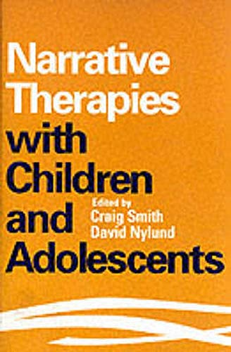 9781572305762: Narrative Therapies with Children and Adolescents