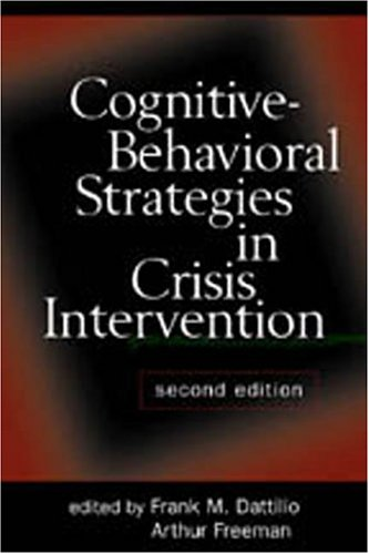 9781572305793: Cognitive-Behavioral Strategies in Crisis Intervention, Second Edition