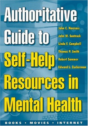Authoritative Guide to Self-Help Resources in Mental: John C. Norcross,
