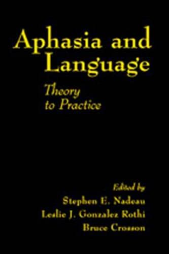 9781572305816: Aphasia and Language: Theory to Practice
