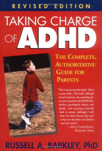 9781572306004: Taking Charge of ADHD: The Complete, Authoritative Guide for Parents