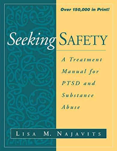 Seeking Safety: A Treatment Manual for PTSD: Najavits, Lisa M.
