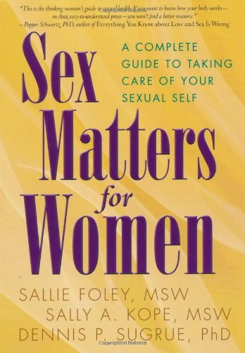 9781572306417: Sex Matters for Women: A Complete Guide to Taking Care of Your Sexual Self