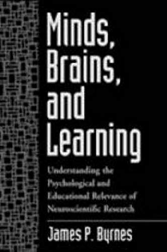 9781572306516: Minds, Brains, and Learning: Understanding the Psychological and Educational Relevance of Neuroscientific Research