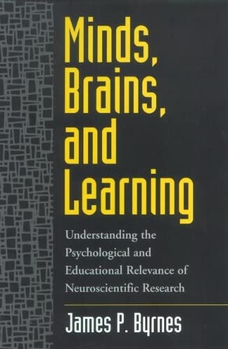 9781572306523: Minds, Brains, and Learning: Understanding the Psychological and Educational Relevance of Neuroscientific Research
