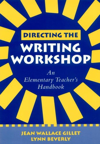 9781572306561: Directing the Writing Workshop: An Elementary Teacher's Handbook (Solving Problems in the Teaching of Literacy)