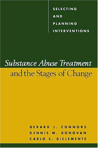 9781572306578: Substance Abuse Treatment and the Stages of Change: Selecting and Planning Interventions