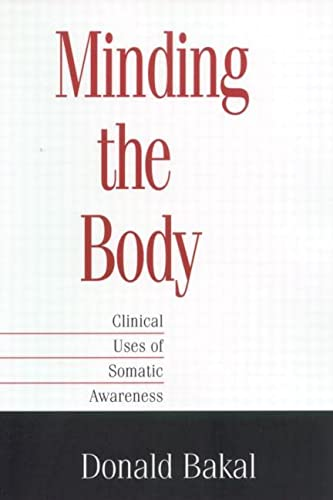 9781572306615: Minding the Body: Clinical Uses of Somatic Awareness