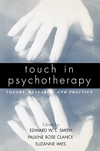 9781572306622: Touch in Psychotherapy: Theory, Research, and Practice