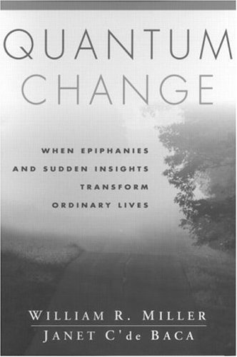 9781572306677: Quantum Change: When Epiphanies and Sudden Insights Transform Ordinary Lives