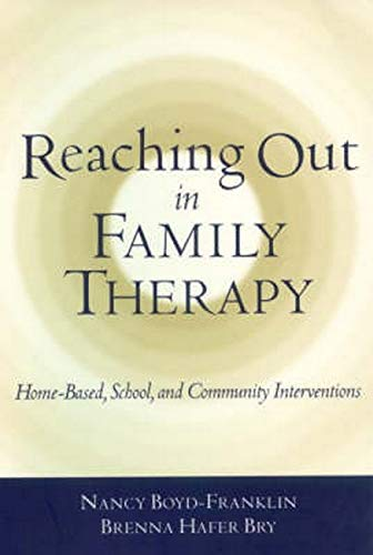 9781572306752 reaching out in family therapy home based school