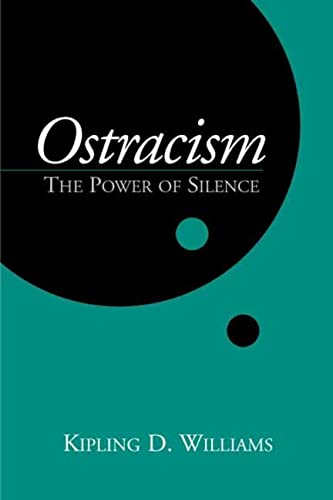 Ostracism: The Power of Silence: Williams PhD, Kipling