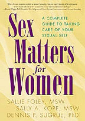 9781572307001: Sex Matters for Women: A Complete Guide to Taking Care of Your Sexual Self