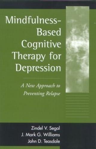 Mindfulness-Based Cognitive Therapy for Depression: A New: Zindel V. Segal,