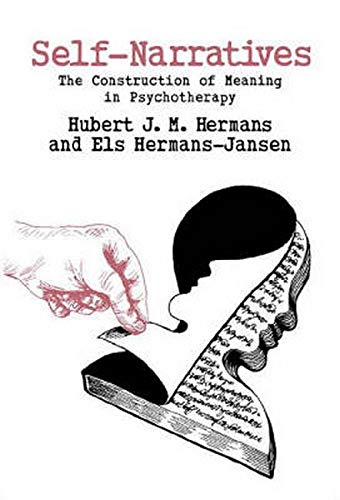 Self-Narratives: The Construction of Meaning in Psychotherapy (The Practicing Professional)