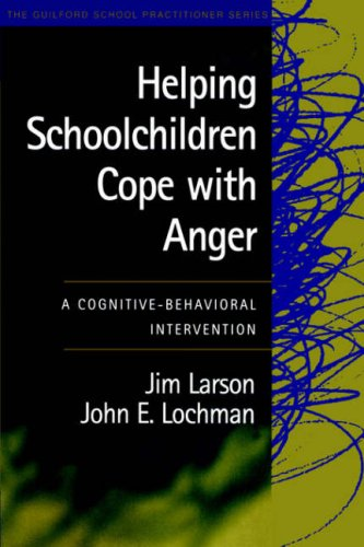 9781572307285: Helping Schoolchildren Cope with Anger: A Cognitive-Behavioral Intervention