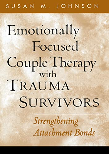 9781572307353: Emotionally Focused Couple Therapy with Trauma Survivors: Strengthening Attachment Bonds