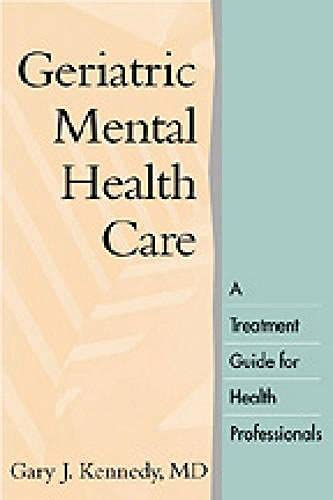 9781572307452: Geriatric Mental Health Care: A Treatment Guide for Health Professionals