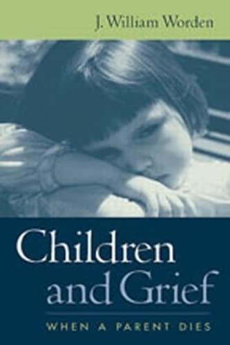 9781572307469: Children and Grief: When a Parent Dies