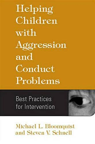 Helping Children with Aggression and Conduct Problems: Michael L. Bloomquist,