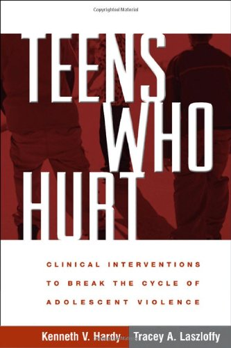 9781572307490: Teens Who Hurt: Clinical Interventions to Break the Cycle of Adolescent Violence