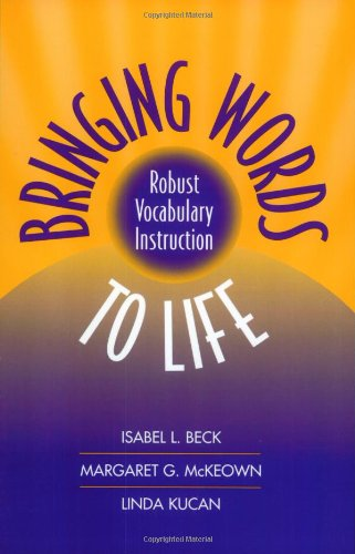 Bringing Words to Life: Robust Vocabulary Instruction: Beck, Isabel L.;