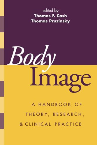 9781572307773: Body Image: A Handbook of Theory, Research, and Clinical Practice