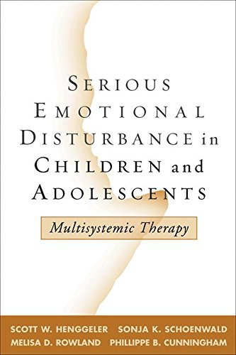 Serious Emotional Disturbance in Children and Adolescents: Multisystemic Therapy (9781572307803) by Scott W. Henggeler; Sonja K. Schoenwald; Melisa D. Rowland; Phillippe B. Cunningham