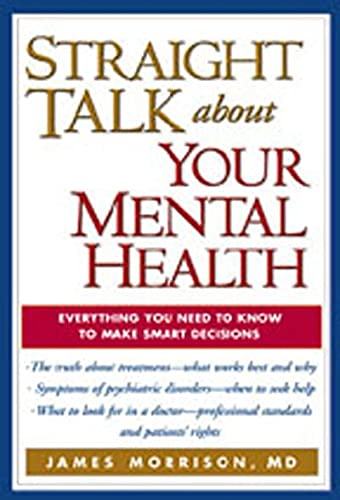 9781572307865: Straight Talk about Your Mental Health : Everything You Need to Know to Make Smart Decisions