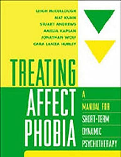 Treating Affect Phobia: A Manual for Short-Term: McCullough, Leigh; Kuhn