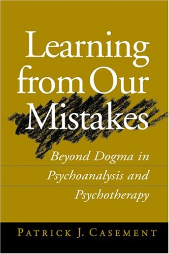 9781572308176: Learning from Our Mistakes: Beyond Dogma in Psychoanalysis and Psychotherapy