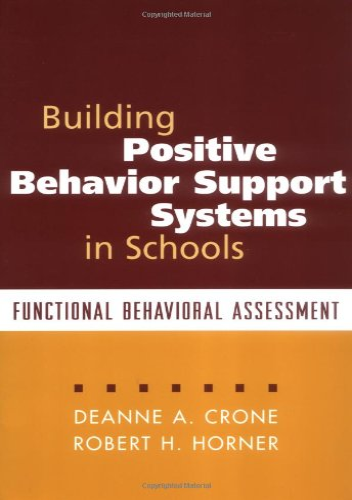 Building Positive Behavior Support Systems in Schools: Robert H. Horner;