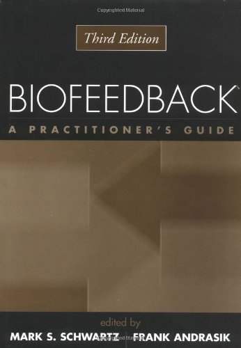 9781572308459: Biofeedback, Third Edition: A Practitioner's Guide