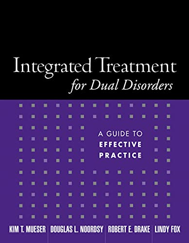 9781572308503: Integrated Treatment for Dual Disorders: A Guide to Effective Practice