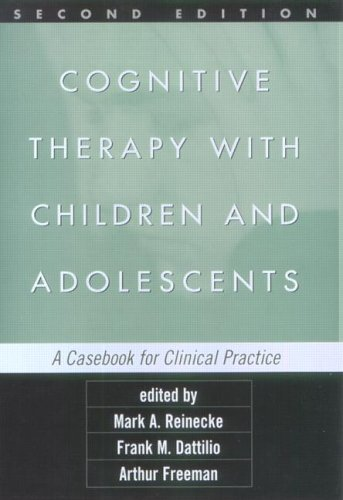 9781572308534: Cognitive Therapy with Children and Adolescents, Second Edition: A Casebook for Clinical Practice