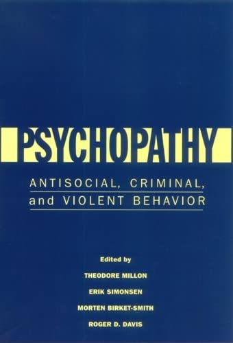 9781572308640: Psychopathy: Antisocial, Criminal, and Violent Behavior