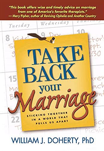 9781572308794: Take Back Your Marriage: Sticking Together in a World That Pulls Us Apart