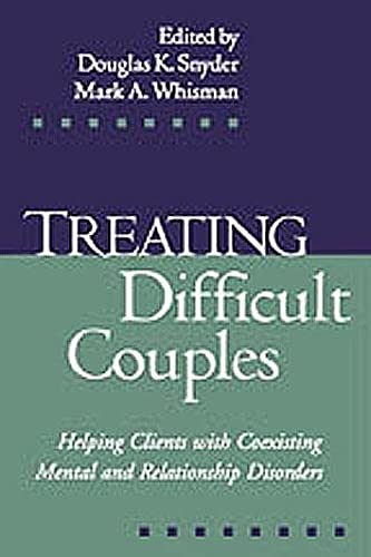 9781572308824: Treating Difficult Couples: Helping Clients with Coexisting Mental and Relationship Disorders
