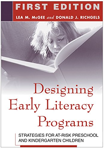 Designing Early Literacy Programs: Strategies for At-Risk: Lea M. McGee,