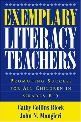Exemplary Literacy Teachers: Promoting Success for All: Cathy Collins Block,
