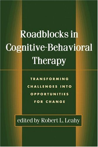 9781572309203: Roadblocks in Cognitive-Behavioral Therapy: Transforming Challenges into Opportunities for Change