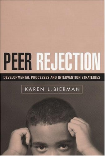 9781572309234: Peer Rejection: Developmental Processes and Intervention Strategies (The Guilford Series on Social and Emotional Development)