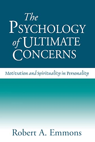 The Psychology of Ultimate Concerns : Motivation: Robert A. Emmons
