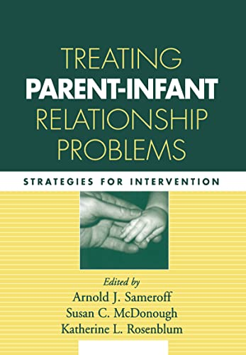 9781572309579: Treating Parent-Infant Relationship Problems: Strategies for Intervention