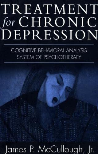 9781572309654: Treatment for Chronic Depression: Cognitive Behavioral Analysis System of Psychotherapy (CBASP)