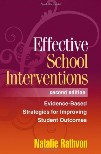 Effective School Interventions: Evidence-Based Strategies for Improving Student Outcomes: Rathvon, ...