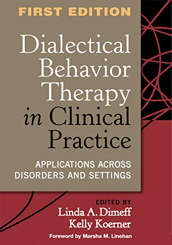 9781572309746: Dialectical Behavior Therapy in Clinical Practice: Applications Across Disorders and Settings