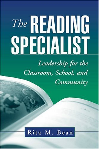 9781572309821: The Reading Specialist: Leadership for the Classroom, School, and Community (Solving Problems in the Teaching of Literacy)